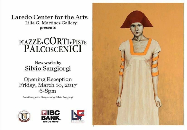 Laredo Center for the Arts: Silvio Sangiorgi, Piazze ♦ Corti ♦ Piste ♦ Palcoscenici - Solo Exhibition – Laredo TX