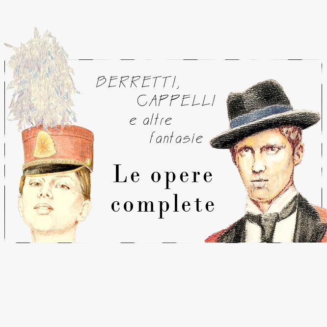 Berretti Cappelli e altre fantasie - Le opere complete