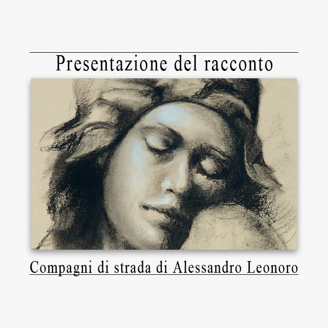 Presentazione Libro Compagni di strada di Alessandro Leonoro