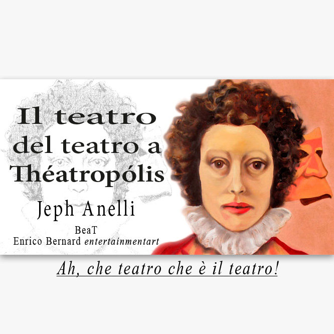 Il teatro del teatro a Theatropolis di Jeph Anelli